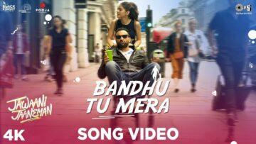 Bandhu Tu Mera Lyrics - Jawaani Jaaneman