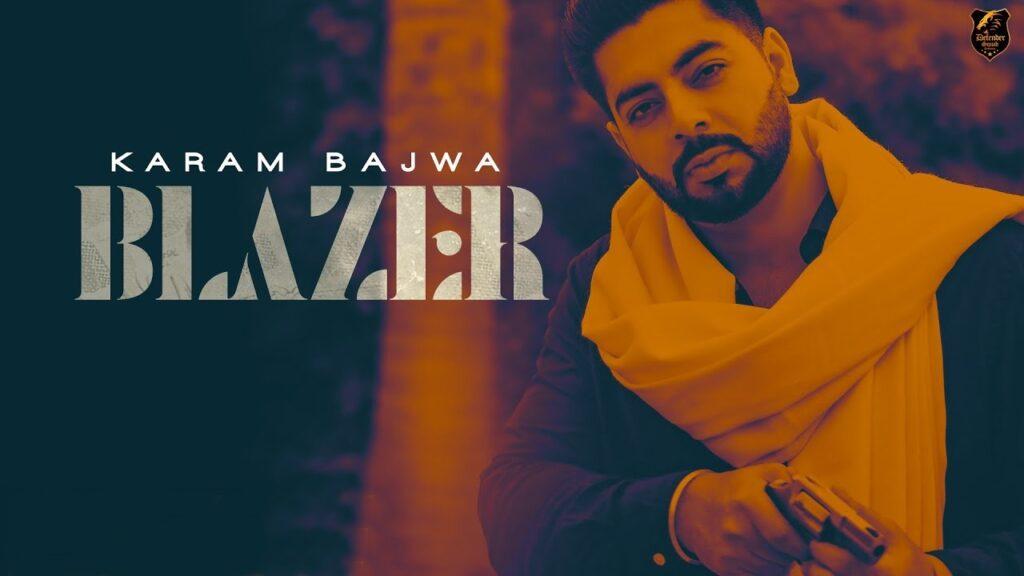 Blazer Lyrics - Karam Bajwa