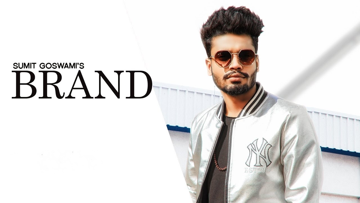 Brand Lyrics - Sumit Goswami