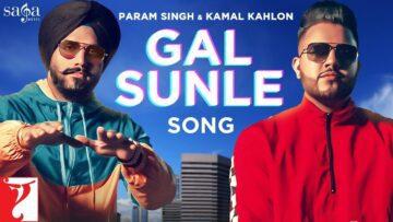 Gal Sunle Lyrics - Param Singh
