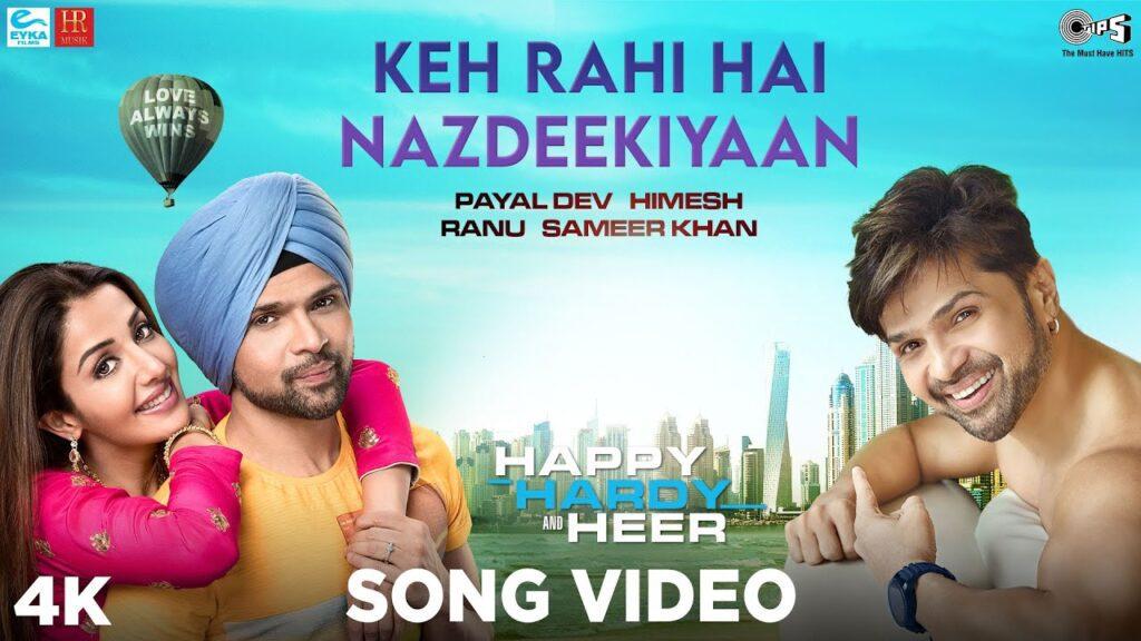 Keh Rahi Hai Nazdeekiyaan Lyrics - Happy Hardy And Heer