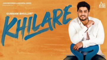 Khilare Lyrics - Gurnam Bhullar