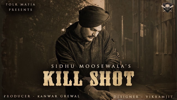 Kill Shot Lyrics - Sidhu Moose Wala