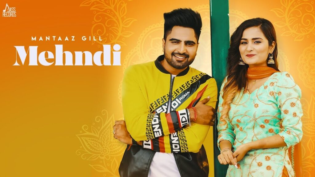 MEHNDI LYRICS – MANTAAZ GILL