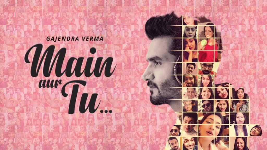 Main Aur Tu Lyrics - Gajendra Verma