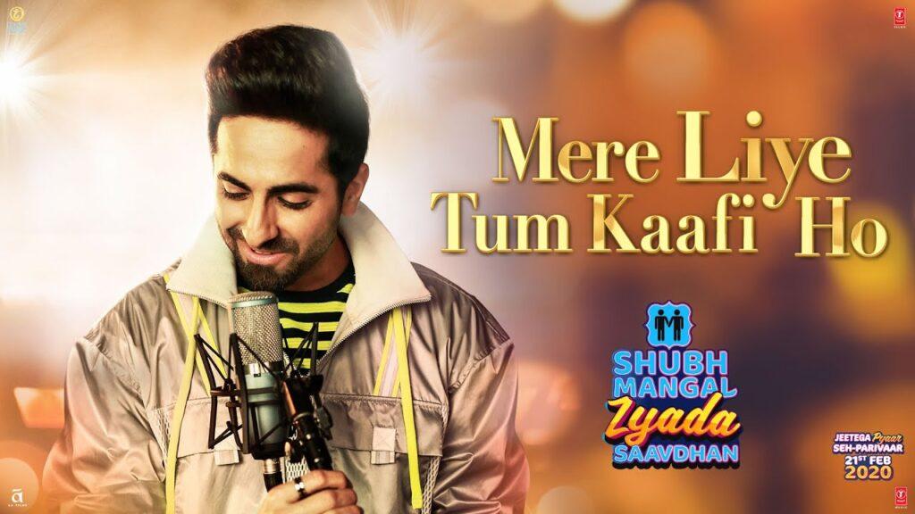 Mere Liye Tum Kaafi Ho Lyrics – Shubh Mangal Zyada Saavdhan
