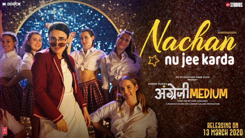 Nachan Nu Jee Karda Lyrics - Angrezi Medium