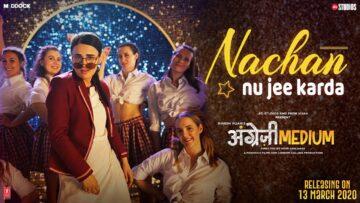 Nachan Nu Jee Karda Lyrics - Angrezi Medium