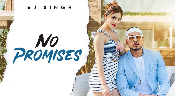 No Promises Lyrics – AJ Singh