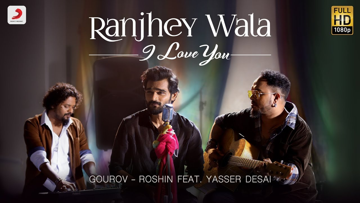 Ranjhey Wala I Love You Lyrics - Yasser Desai