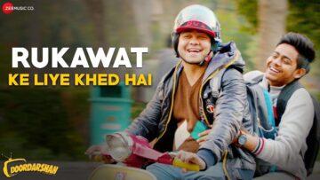 Rukawat Ke Liye Khed Hai Lyrics - Doordarshan