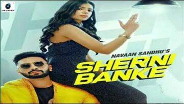 Sherni Banke Lyrics - Navaan Sandhu