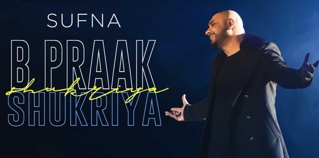 Shukriya Lyrics - Sufna   B Praak