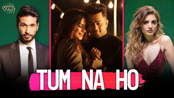 Tum Na Ho Lyrics - Arjun Kanungo