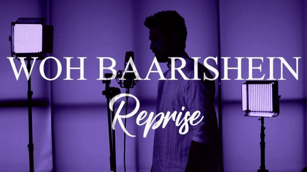 Woh Baarishein Reprise Lyrics - Arjun Kanungo