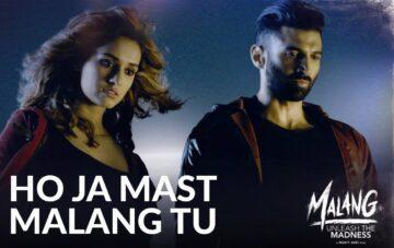 Ho Ja Mast Malang Tu Lyrics - Malang