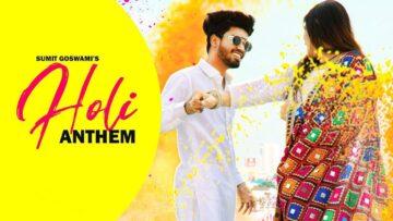 Holi Anthem Lyrics - Sumit Goswami