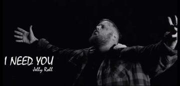 I Need You Lyrics - Jelly Roll