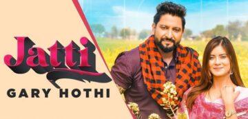 Jatti Lyrics - Gary Hothi