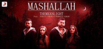 Mashallah Lyrics - THEMXXNLIGHT   Sukriti Kakar & Prakriti