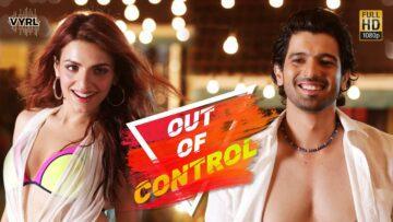 Out Of Control Lyrics - Sahil Arya, Sukriti Kakar