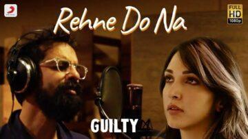 Rehne Do Na Lyrics - Guilty