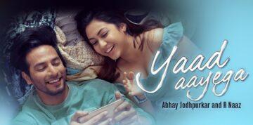 Yaad Aayega Lyrics - Abhay Jodhpurkar, R Naaz