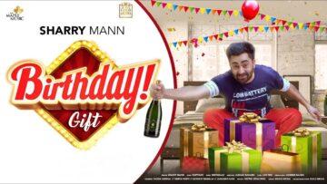 Birthday Gift Lyrics - Sharry Mann