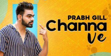 Channa Ve Lyrics - Prabh Gill x Sudesh Kumari