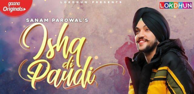 Ishq Di Paudi Lyrics - Sanam Parowal