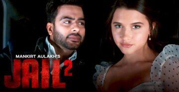Jail 2 Lyrics - Mankirt Aulakh