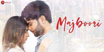 Majboori Lyrics - Raj Jain, Sumedha Karmahe