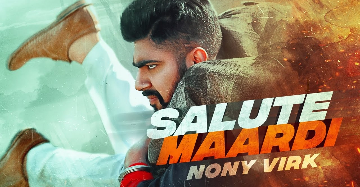 Salute Maardi Lyrics - Nony Virk