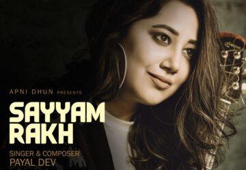 Sayyam Rakh Lyrics - Payal Dev