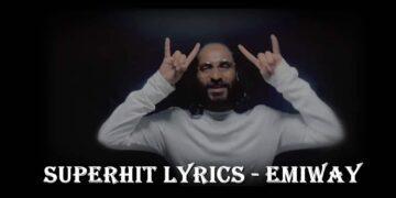 Superhit Lyrics - Emiway