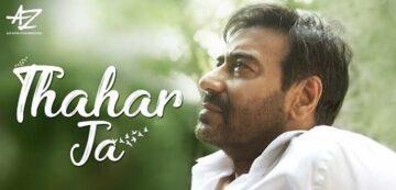 Thahar Ja Lyrics - Ajay Devgn