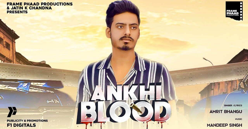 Ankhi Blood Lyrics - Amrit Bhangu