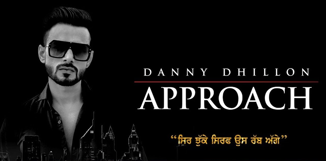 Approach Lyrics - Danny Dhillon