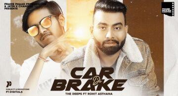 Car Di Brake Lyrics - The Deeps Ft Rohit