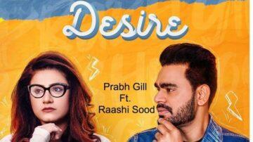 Desire Lyrics - Prabh Gill Ft Raashi Sood