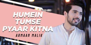Humein Tumse Pyaar Kitna Lyrics - Armaan Malik