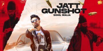 Jatt Gunshot Lyrics - Sohil Walia