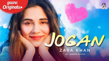 Jogan Lyrics - Zara Khan x Yasser Desai