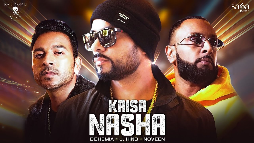 Kaisa Nasha Lyrics - Bohemia   J.Hind, Noveen Morris