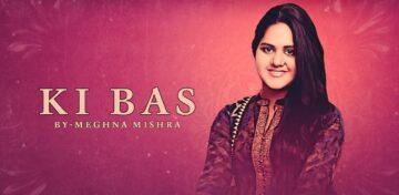 Ki Bas Lyrics - Meghna Mishra