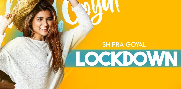 Lockdown Lyrics - Shipra Goyal