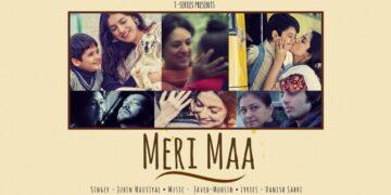 Meri Maa Lyrics - Jubin Nautiyal