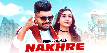 Nakhre Lyrics - Deep Ghuman