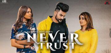 Never Trust Lyrics - Gurneet Dosanjh