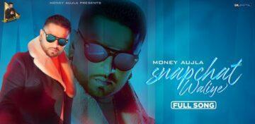 Snapchat Waliye Lyrics - Money Aujla